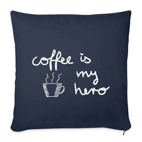 Kissenbezug: Coffee is my hero - Sofakissenbezug 44 x 44 cm