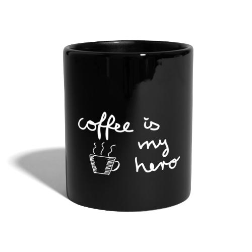 Tasse: coffee is my hero - Tasse einfarbig