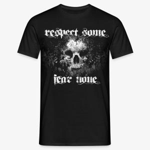 respect some. fear none. - Männer T-Shirt