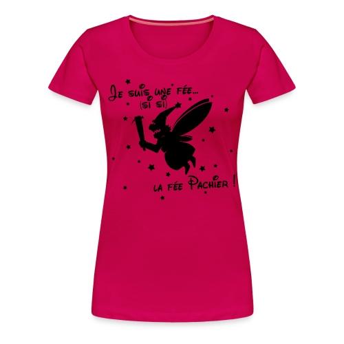 La Fée Pachier ! - T-shirt Premium Femme