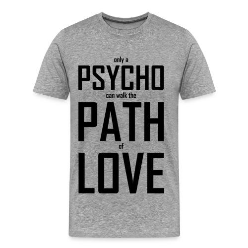 PsychoLoverSHirt - Männer Premium T-Shirt