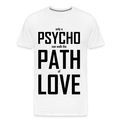 PsychoLoverWHiteSHirt - Männer Premium T-Shirt