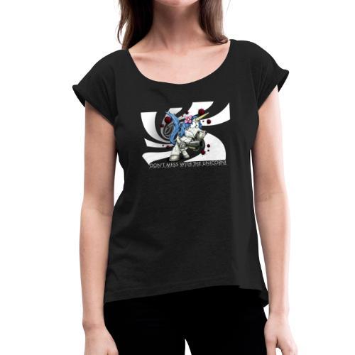 Don't mess with the unicorn blue - Frauen T-Shirt mit gerollten Ärmeln