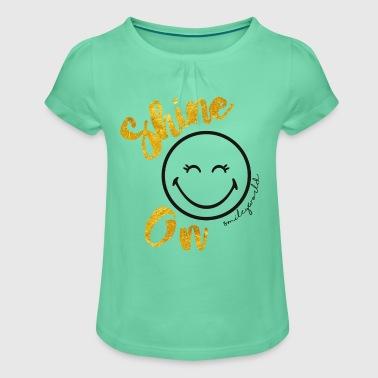 SmileyWorld Shine On Spruch - Mädchen-T-Shirt mit Raffungen
