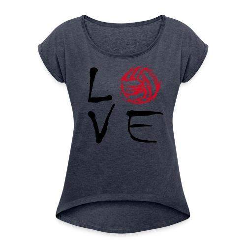 LoVE (Beach)Volleyball - Frauen T-Shirt mit gerollten Ärmeln