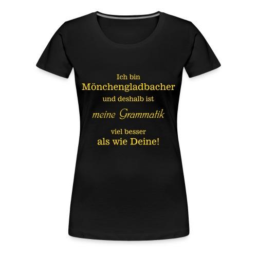 T-Shirt Damen Gladbacher Grammatik - Frauen Premium T-Shirt