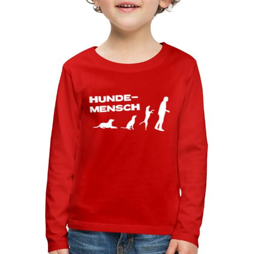 Neu Kinder Langarmshirt - Hundemensch - Kinder Premium Langarmshirt