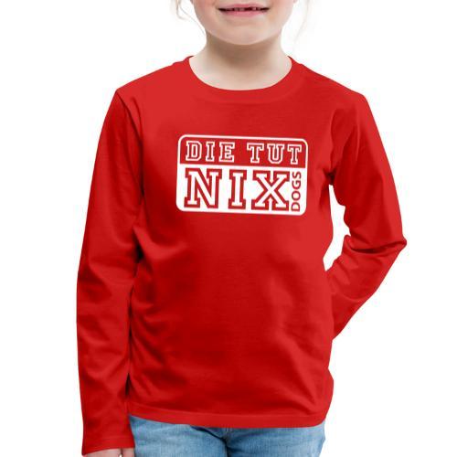 Kinder Langarmshirt - Die tut nix - Kinder Premium Langarmshirt