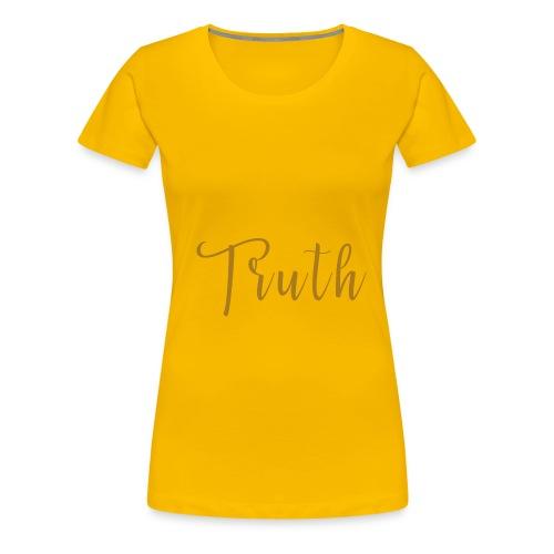 What The Truth Feels Like - Frauen Premium T-Shirt