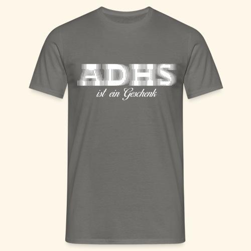 ADHS - Männer T-Shirt