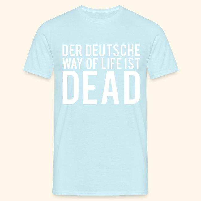 DER DEUTSCHE WAY OF LIFE IST DEAD