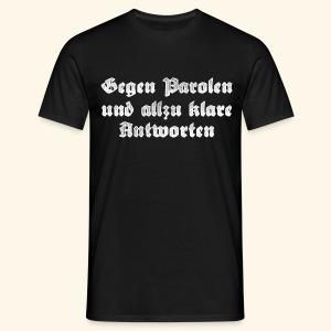 GEGEN PAROLEN - Männer T-Shirt