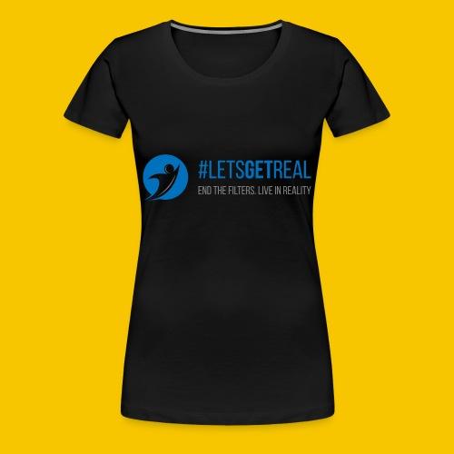 Women's #LetsGetReal T-Shirt - Women's Premium T-Shirt