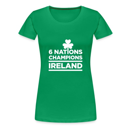 Ireland Rugby 6 Nations Champions - Women's T-shirts - Women's Premium T-Shirt
