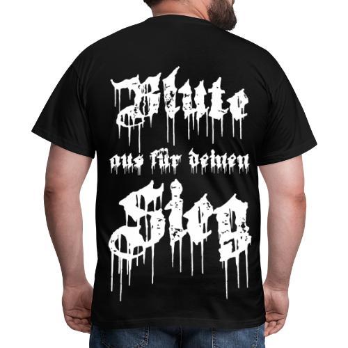 Blute aus für deinen Sieg - TShirt - Männer T-Shirt