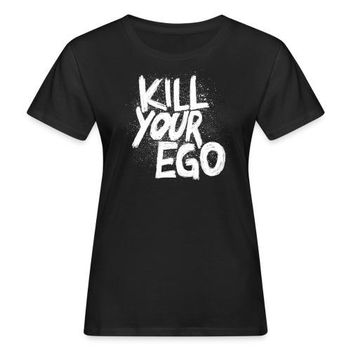 Ego-Killing hochwertiges Shirt aus purem Bio-Material für Gymqueens - Frauen Bio-T-Shirt