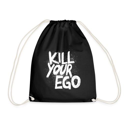 Kill Your Ego - heftiger Sportbeutel mit glasklarer Ansage. - Turnbeutel