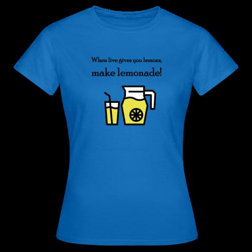 Make lemonade - Vrouwen T-shirt