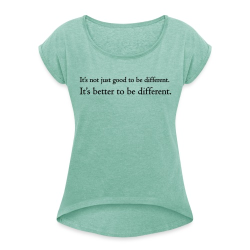 It's better to be different (dames) - Vrouwen T-shirt met opgerolde mouwen
