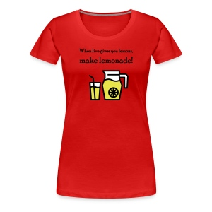 Make lemonade - Vrouwen Premium T-shirt