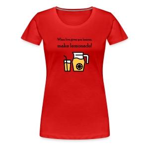 When live gives you lemons... (dames) - Vrouwen Premium T-shirt