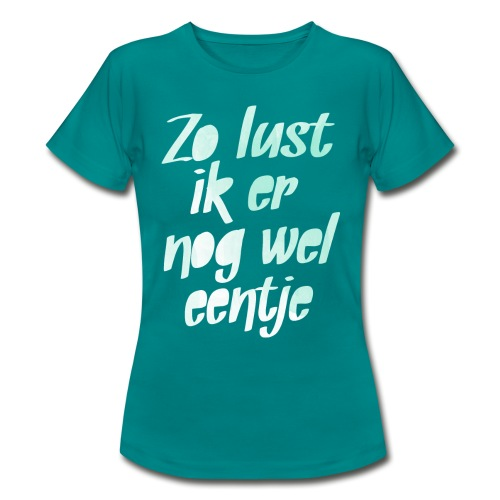 Nog wel eentje vrouwen t-shirt - Vrouwen T-shirt