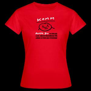 Komm auch du zu Berlins Lach- und Mitmachmesse für junge Eltern und Sterbende - Frauen T-Shirt