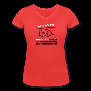 Komm auch du zu Berlins Lach- und Mitmachmesse für junge Eltern und Sterbende - Frauen Bio-T-Shirt mit V-Ausschnitt von Stanley & Stella