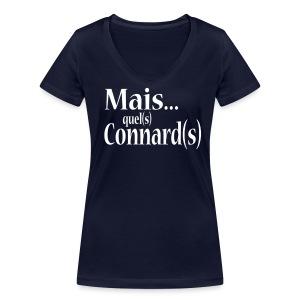 Mais quel connard - T-shirt bio col V Stanley & Stella Femme