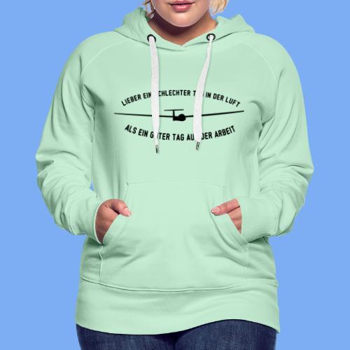 Lieber ein Tag in der Luft Segelflieger Geschenk - Women's Premium Hoodie