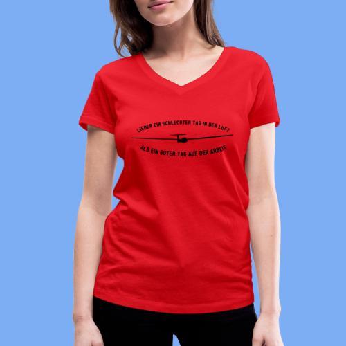 Lieber ein Tag in der Luft Segelflieger Geschenk - Women's Organic V-Neck T-Shirt by Stanley & Stella