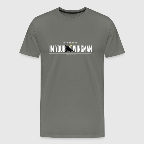 IM YOUR WINGMAN - Herre premium T-shirt