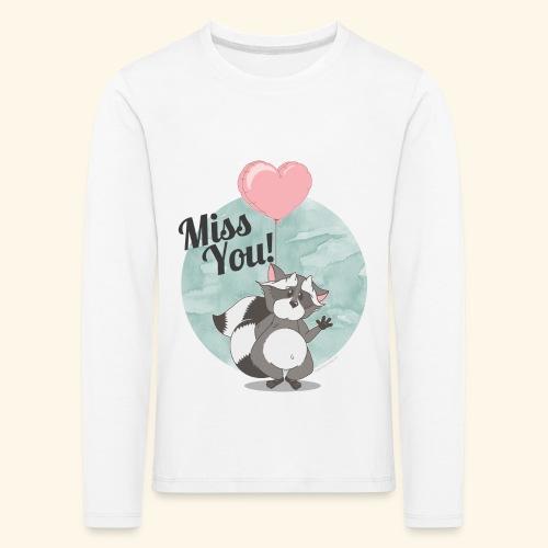 Miss you! - Kinder Premium Langarmshirt