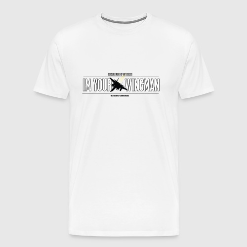 IM YOUR WINGMAN - Herre premium T-shirt