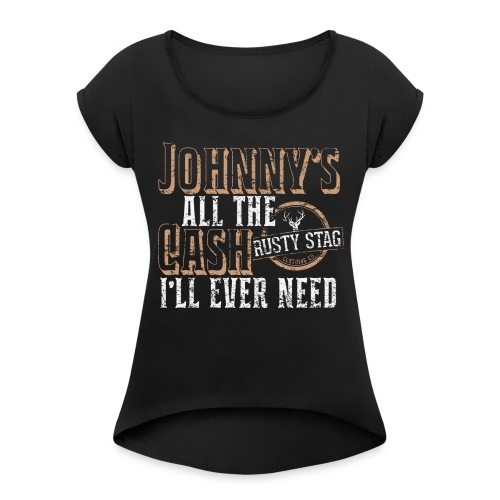 Johnny's All The Cash Ladies Scoop Neck - Women's T-Shirt with rolled up sleeves