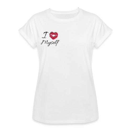 I love Myself  - Frauen Oversize T-Shirt