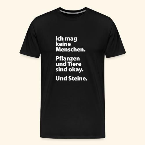 Ich mag keine Menschen. Männer T-Shirt - Männer Premium T-Shirt