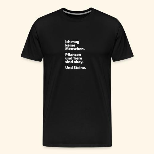 Ich mag keine Menschen. Männer T-Shirt #2 - Männer Premium T-Shirt