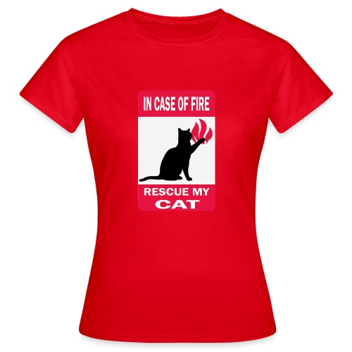 In case of fire, rescue my cat - T-shirt Femme