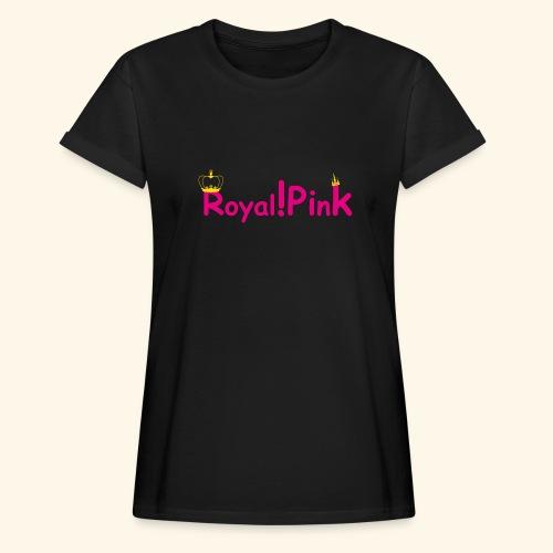 Royal!Pink1 - Frauen Oversize T-Shirt