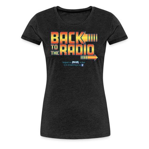 T-Shirt Ufficiale di Back To The Radio - Maglietta Premium da donna