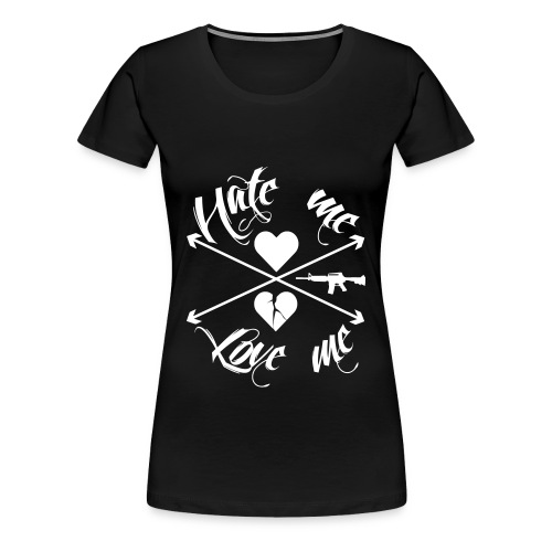 HATE ME / LOVE ME Girl - Frauen Premium T-Shirt