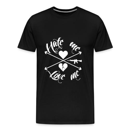 HATE ME / LOVE ME MEN - Männer Premium T-Shirt