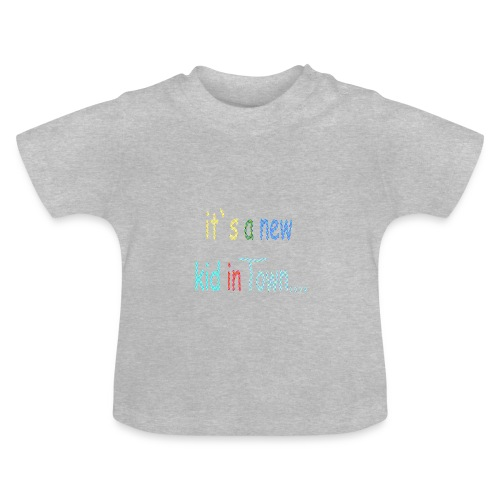 kid in town - Baby T-Shirt