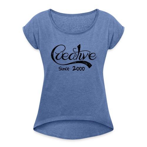 creative since - Vrouwen T-shirt met opgerolde mouwen