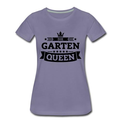Garten Queen - Frauen Premium T-Shirt