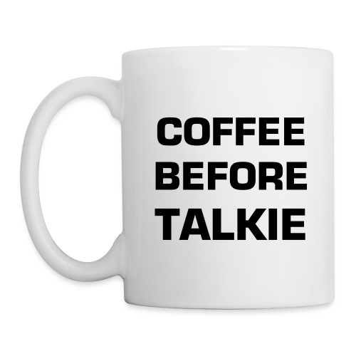 Mug - coffee before talkie