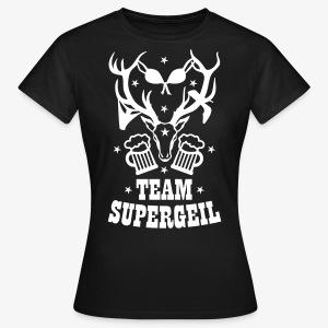 Team SUPERGEIL Hirsch Mass Bier Prost T-Shirt Frau - Frauen T-Shirt