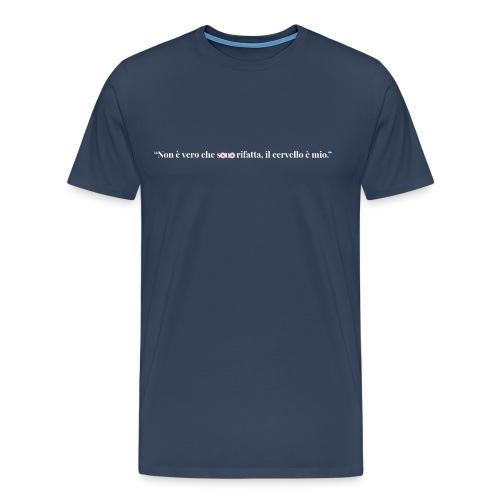 """""""Non è vero che sono rifatta, il cervello è mio."""" @VeronicaGraff - Maglietta Premium da uomo"""