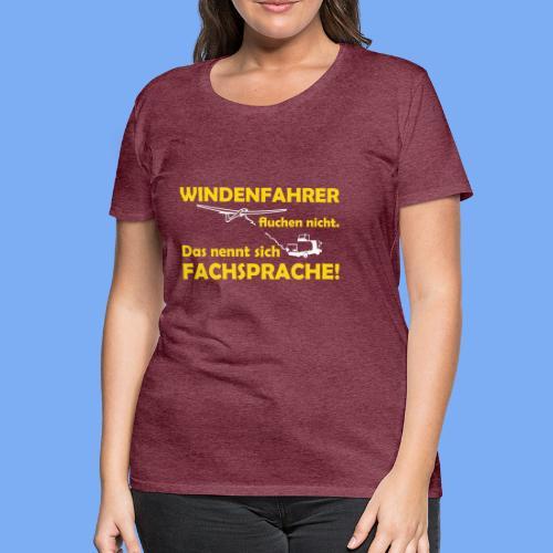 Windenfahrer fluchen nicht. Geschenk T-Shirt - Women's Premium T-Shirt